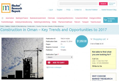 Construction in Oman, Key Trends and Opportunities to 2017'