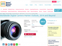 Worldwide Digital Camera Market Outlook, 2014 and Beyond
