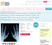 Australia Orthopedic Devices Market Outlook to 2020