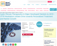 Cystic Fibrosis Therapeutics in Major Developed Markets 2019