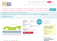 Chinese Automotive Development and Major Homegrown Manufactu
