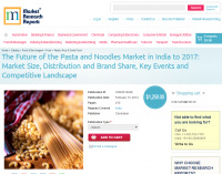 The Future of the Pasta and Noodles Market in India to 2017