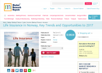 Life Insurance in Norway, Key Trends and Opportunities 2017