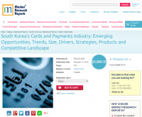 South Korea's Cards and Payments Industry