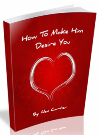 Make Him Desire You Review. Does Make Him Desire You Really