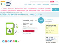 Oil and Gas Business Confidence Report Q1 2014