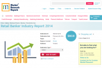 Retail Banker Industry Report 2014