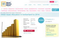 HNWI Asset Allocation in Switzerland to 2014