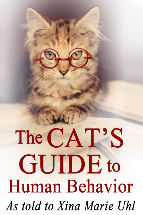 The Cat's Guide to Human Behavior by Xina Marie Uhl'