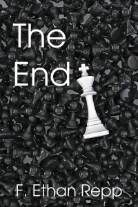 The End; by F. Ethan Repp