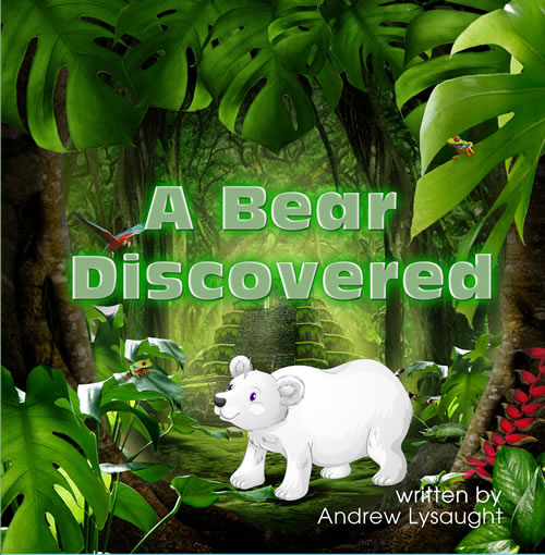 NEW BOOK RELEASE-A Bear Discovered, by auth Andrew Lysaught'