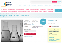 Polymers Market in India - 2014