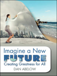 Imagine A New Future: Creating Greatness for All