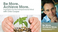 Be More.  Achieve More.  with Chris Cooper