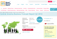 Central America Business Forecast Report Q2 2014
