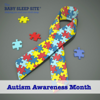 Autism Awareness Month - The Baby Sleep Site®