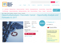 Pancreatic Cancer - Opportunity Analysis and Forecasts 2017