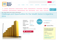 Challenges and Opportunities for the Wealth Sector Argentina