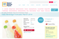 India Beverage Forecasts March 2014