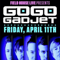 Field House GoGo Gadjet April 2014 Show