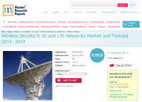 Wireless Security in 3G and LTE Networks: Market and Forecas