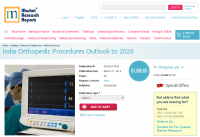 India Orthopedic Procedures Outlook to 2020