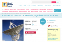 Puerto Rico - Telecoms, IP Networks, Digital Media