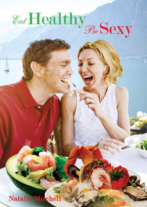 Eat Healthy, Be Sexy Book Cover'