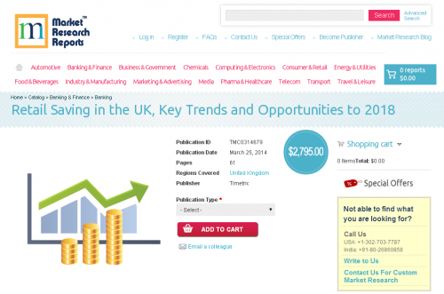 Retail Saving in the UK, Key Trends and Opportunities 2018'
