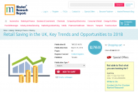Retail Saving in the UK, Key Trends and Opportunities 2018