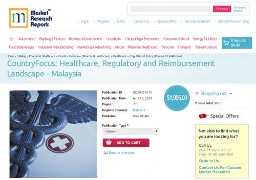Malaysia: Healthcare, Regulatory and Reimbursement Landscape'
