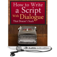 How to Write a Script With Dialogue That Doesn't Suck A