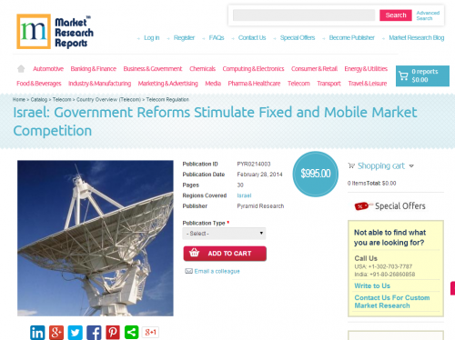 Israel - Government Reforms Stimulate Fixed and Mobile Marke'