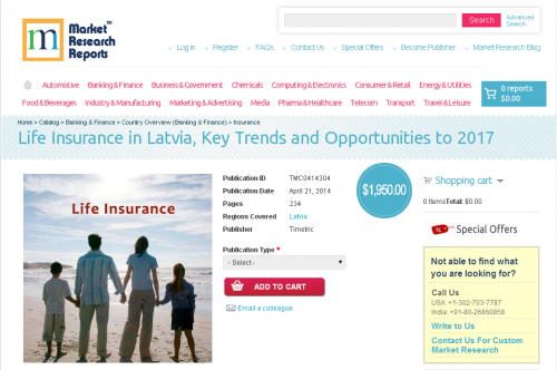 Life Insurance in Latvia, Key Trends and Opportunities 2017'