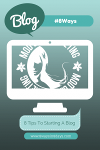 8 Tips To Starting A Blog