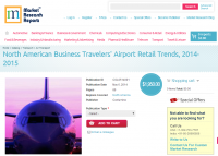 North American Business Travelers Airport Retail Trends