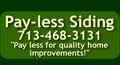 Company Logo For Pay-Less Siding Houston'
