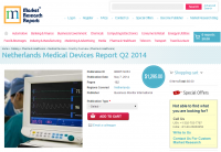 Netherlands Medical Devices Report Q2 2014