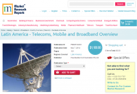 Latin America Telecoms, Mobile and Broadband Overview