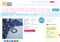 Ovarian Cancer Pipeline Review H1 2014
