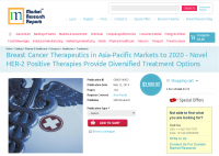Breast Cancer Therapeutics in Asia-Pacific Markets to 2020