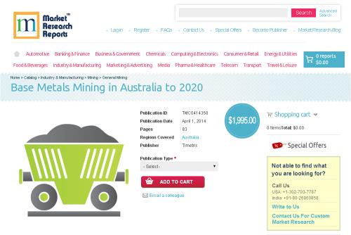Base Metals Mining in Australia to 2020'