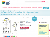 SDN Solutions, Market Opportunities and Forecast 2014 - 2019