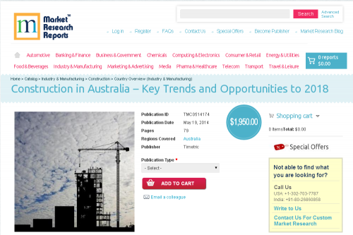 Construction in Australia Key Trends and Opportunities 2018'