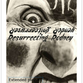 Resurrecting Rodney'