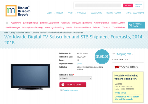 Worldwide Digital TV Subscriber and STB Shipment Forecasts'
