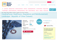 Healthcare, Regulatory and Reimbursement Landscape - Taiwan