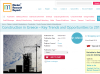 Construction in Greece Key Trends and Opportunities to 2018
