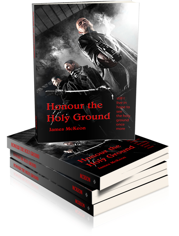 NEW BOOK RELEASE-Honour the Holy Ground , by author James Mc