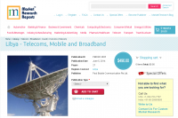 Libya - Telecoms, Mobile and Broadband